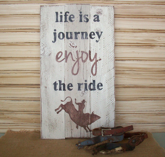 Western Cowboy Sign / Rodeo Bull Rider /Rustic Ranch Decor / Life is a Journey Enjoy the Ride / Gift for Cowboy / Gift for Him